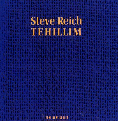 Steve Reich: Tehillim (ECM New Series 1215) – Between Sound