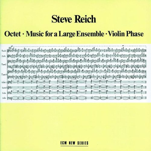 Steve Reich: Octet/Music for a Large Ensemble/Violin Phase