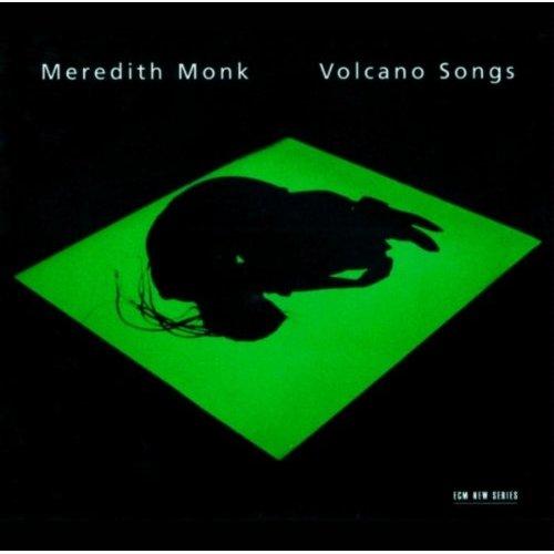 Meredith Monk: Volcano Songs (ECM New Series 1589) – Between Sound