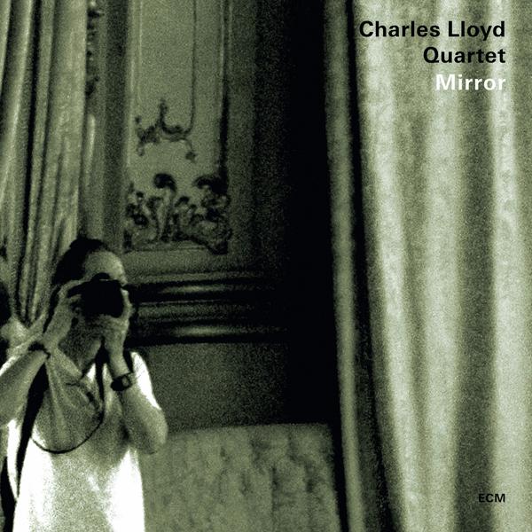 Charles Lloyd Quartet Mirror Ecm 2176 Between Sound And Space