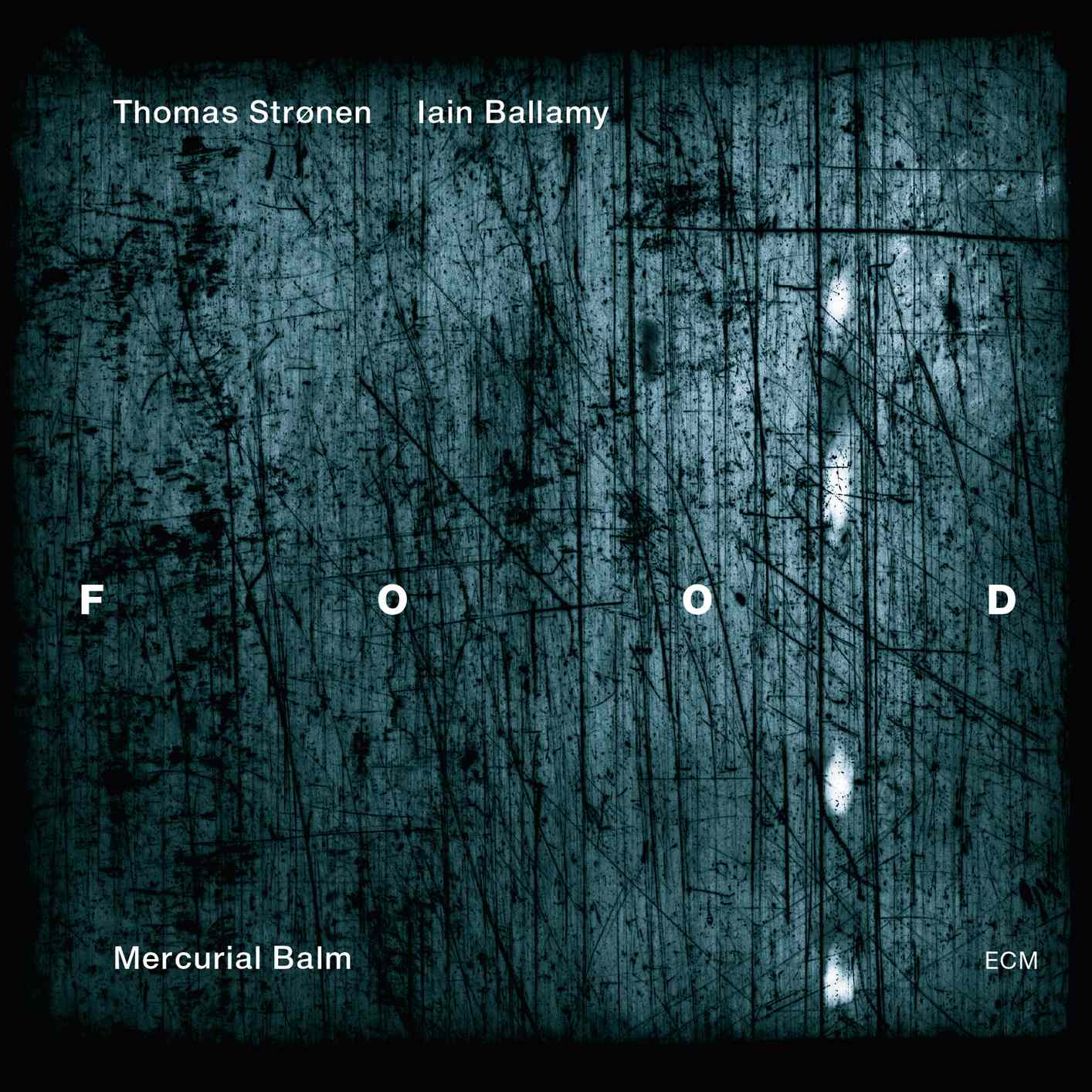 Food: Mercurial Balm (ECM 2269) – Between Sound and Space: ECM Records and  Beyond