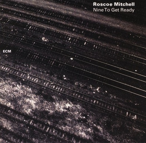 Roscoe Mitchell – between sound and space: ECM Records and ...