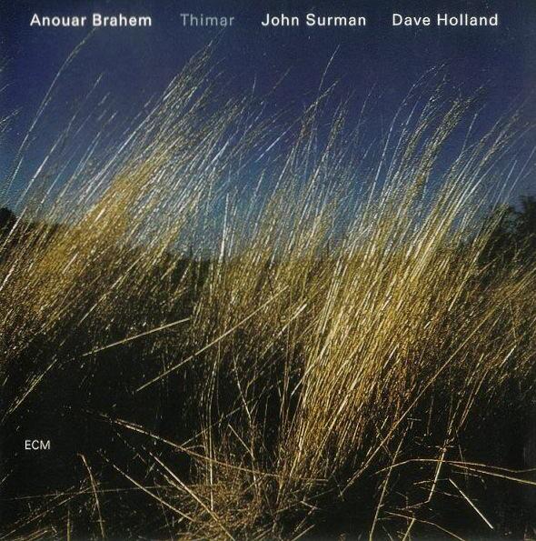 Brahem/Surman/Holland: Thimar (ECM 1641)