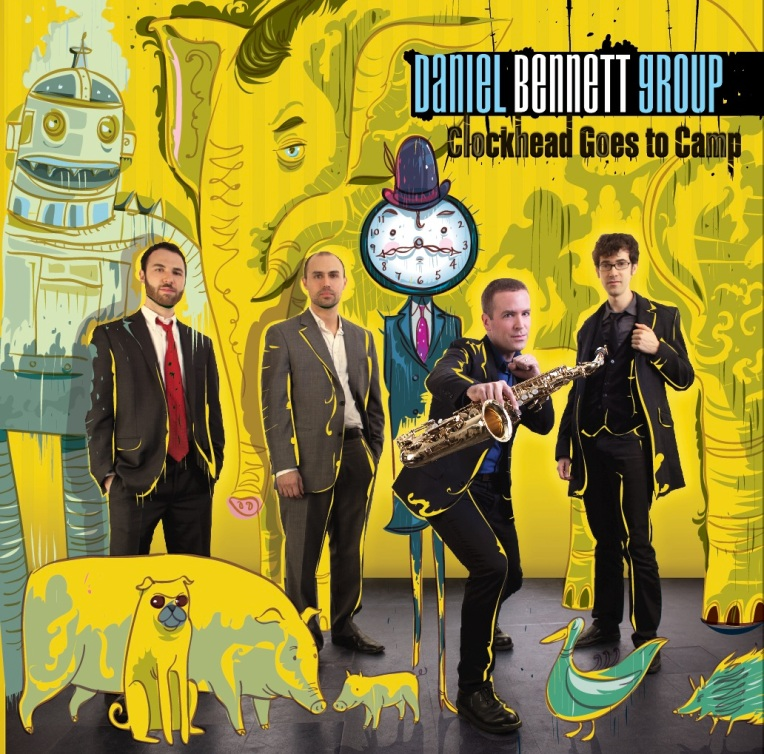 Daniel Bennett Group - Clockhead Goes to Camp - ALBUM COVER