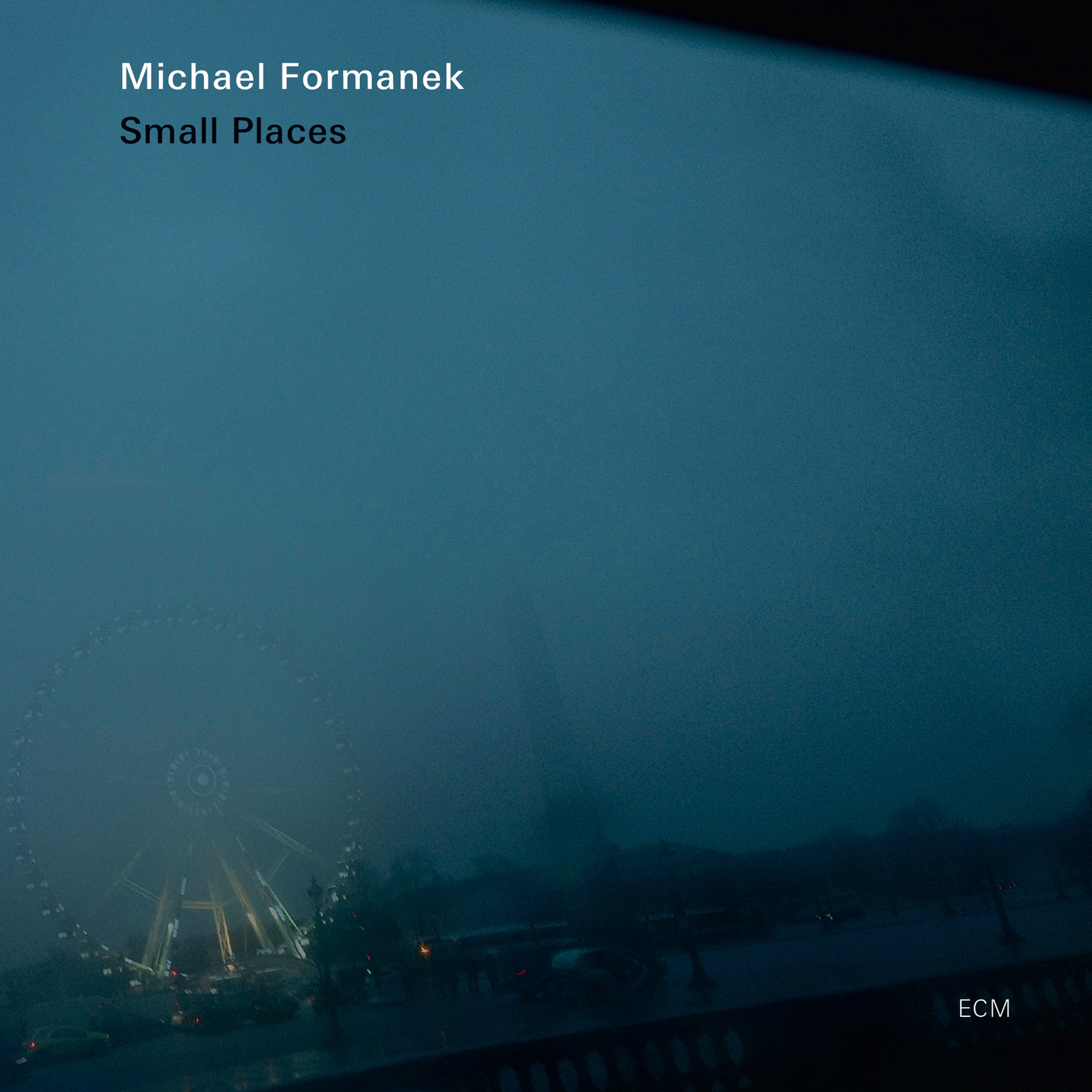 Michael Formanek: Small Places (ECM 2267) – Between Sound and Space: ECM  Records and Beyond