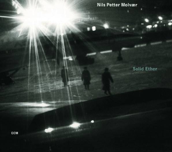 Nils Petter Molvær: Solid Ether (ECM 1722) – Between Sound and Space: ECM  Records and Beyond