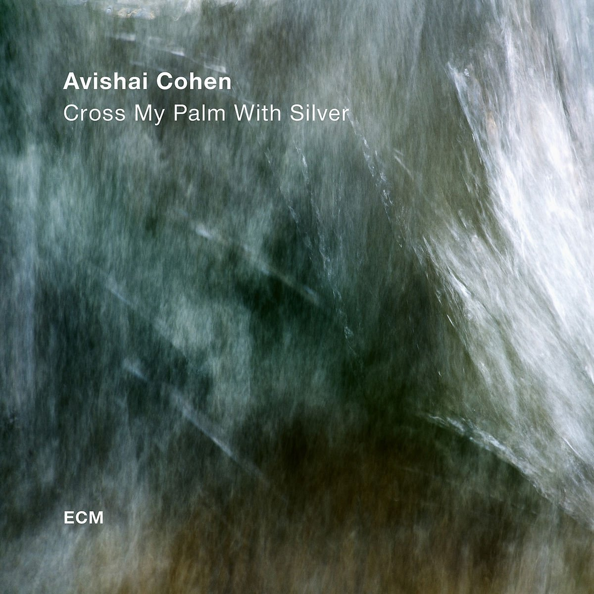 Avishai Cohen: Cross My Palm With Silver (ECM 2548) – Between Sound and  Space: ECM Records and Beyond