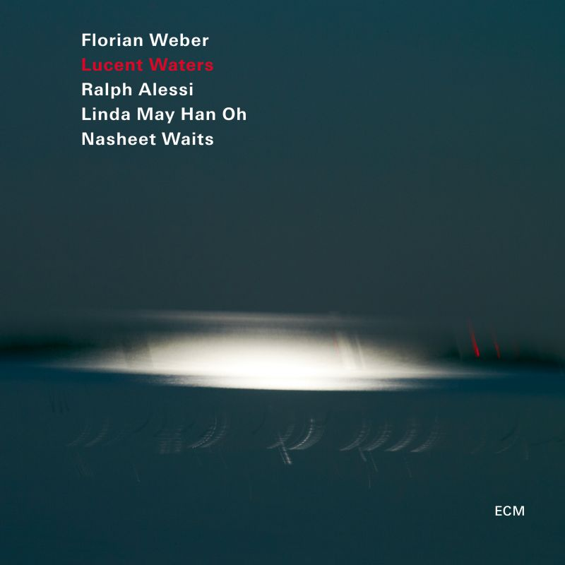 Florian Weber: Lucent Waters (ECM 2593) – Between Sound and Space: ECM  Records and Beyond